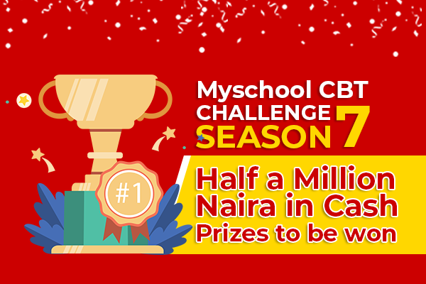Myschool CBT Challenge Season 7 - Half a Million Naira in cash prizes to be won