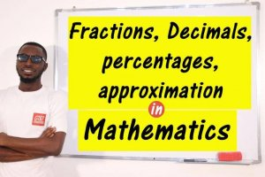 Fractions, Decimals, Percentages & Approximation
